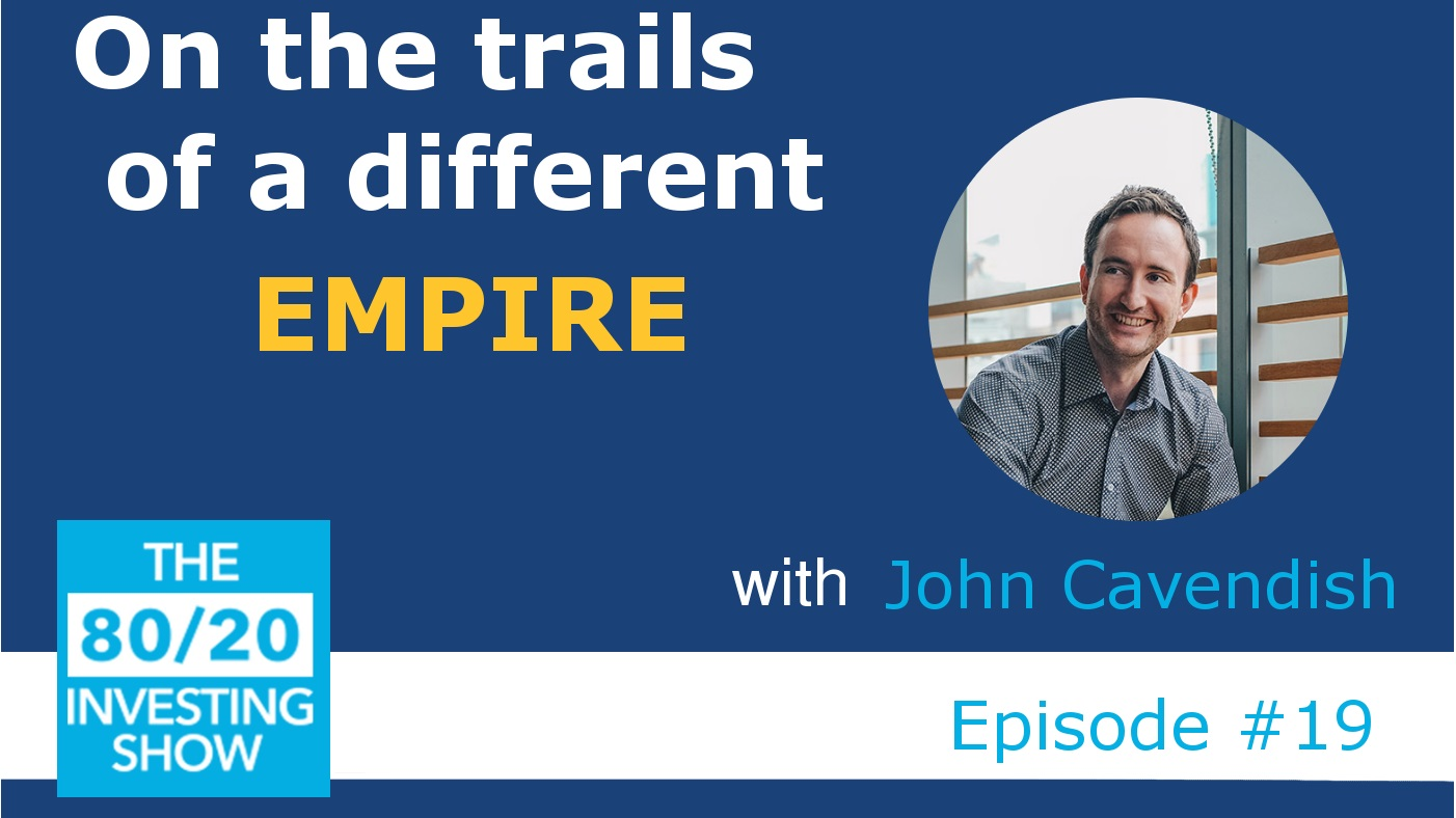 Ep19: John Cavendish – On the trails of a different Empire!