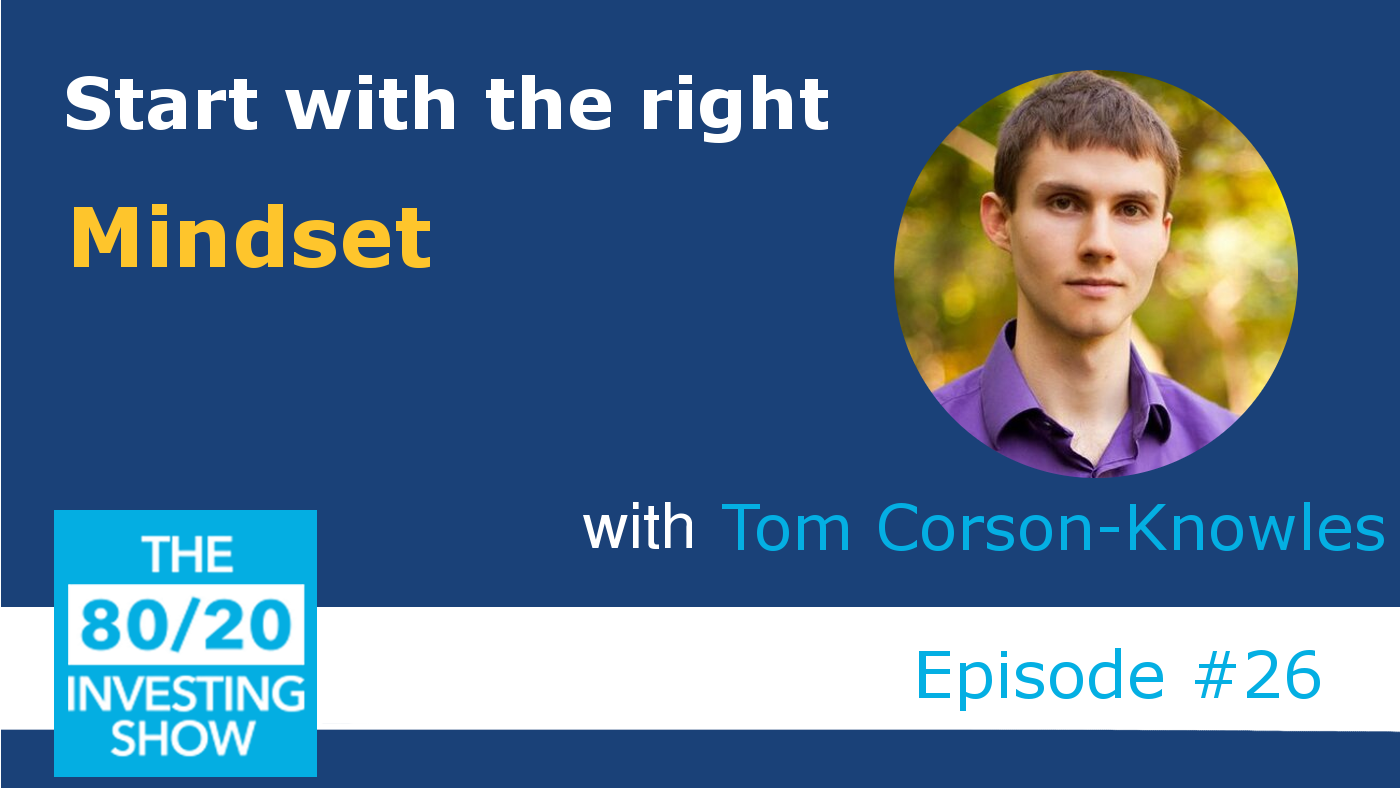 Ep26: Tom Corson-Knowles – Start with the right Mindset